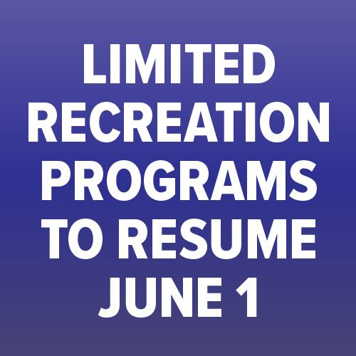 Limited Recreation Programs to Resume June 1